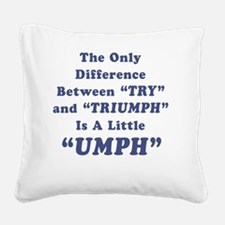 Try and Triumph Square Canvas Pillow