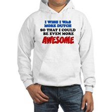 More Dutch More Awesome Hoodie