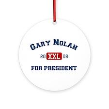 Gary Nolan for President Ornament (Round)