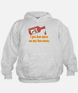 Put Hot Sauce on My Hot Sauce Hoodie