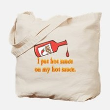 Put Hot Sauce on My Hot Sauce Tote Bag
