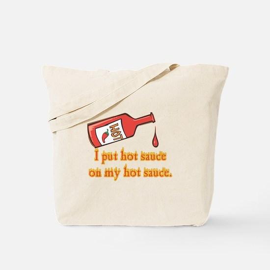 Put Hot Sauce on My Hot Sauce Tote Bag
