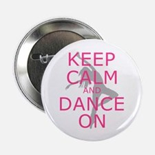 """Modern Keep Calm and Dance On 2.25"""" Button (10 pac"""