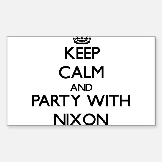 Keep calm and Party with Nixon Decal
