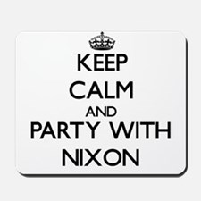 Keep calm and Party with Nixon Mousepad