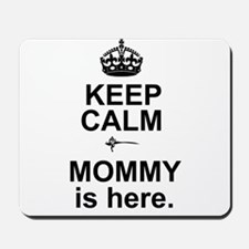 Mommy is Here Mousepad