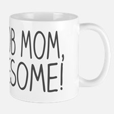 Great Job Mom Awesome Funny Cute Baby Mug