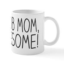 Great Job Mom Awesome Funny Cute Baby Small Mug