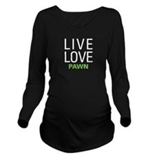 Live Love Pawn Long Sleeve Maternity T-Shirt