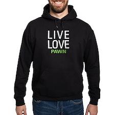 Live Love Pawn Hoodie