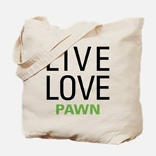 Live Love Pawn Tote Bag