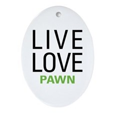 Live Love Pawn Ornament (Oval)