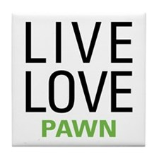 Live Love Pawn Tile Coaster