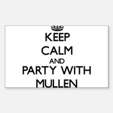 Keep calm and Party with Mullen Decal