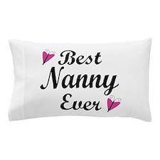 Best Nanny Ever Pillow Case