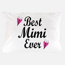Best Mimi Ever Pillow Case