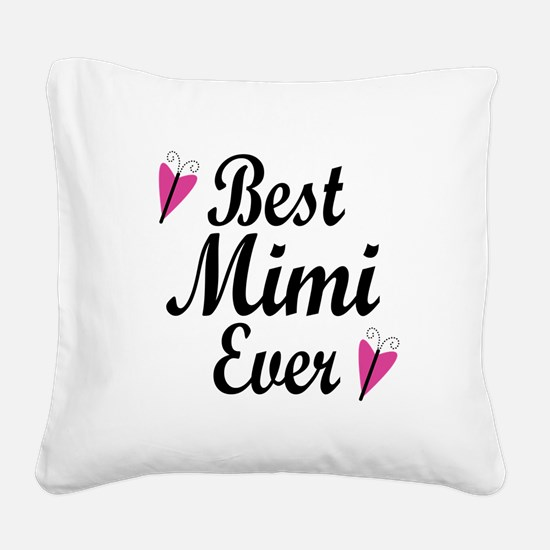 Best Mimi Ever Square Canvas Pillow