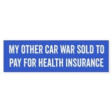 Other Car Sold For Health Insurance Bumper Bumper Sticker