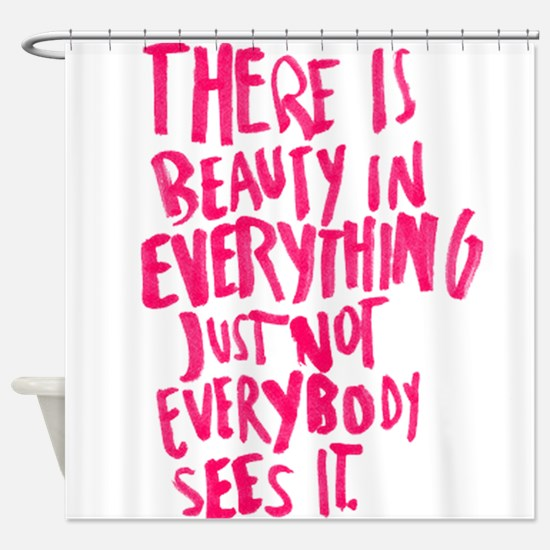 Beauty Quote Shower Curtain