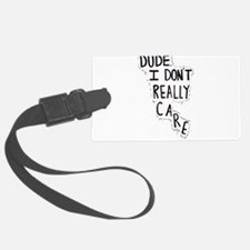 I Dont Care Luggage Tag
