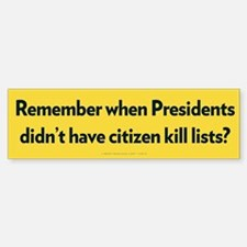Presidential Kill Lists Bumper Bumper Bumper Sticker