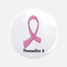 """Breast Cancer Personalize 3.5"""" Button (100 pack)"""