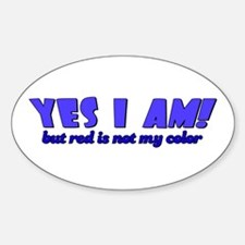YES I AM! Oval Decal
