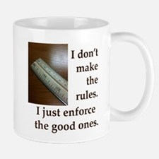 I Dont Make The Rules Mugs