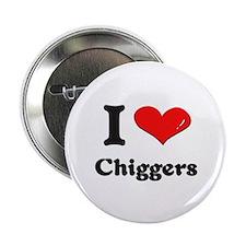 I love chiggers Button