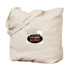 Pick That Up Im Goin Alone Tote Bag