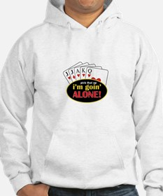 Pick That Up Im Goin Alone Hoodie