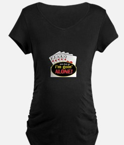 Pick That Up Im Goin Alone Maternity T-Shirt