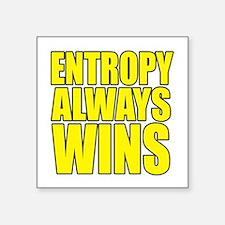 Entropy Always Wins 3 Sticker