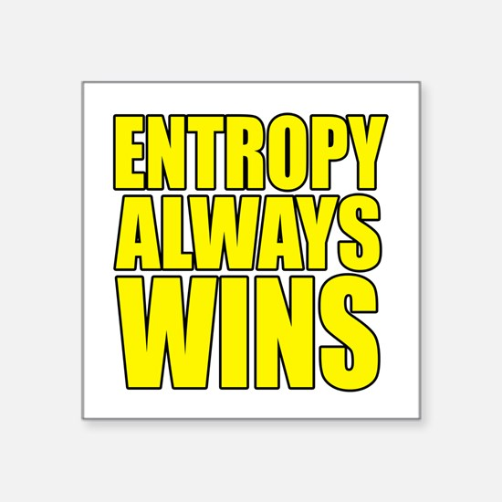 Entropy Always Wins 3 Sticker