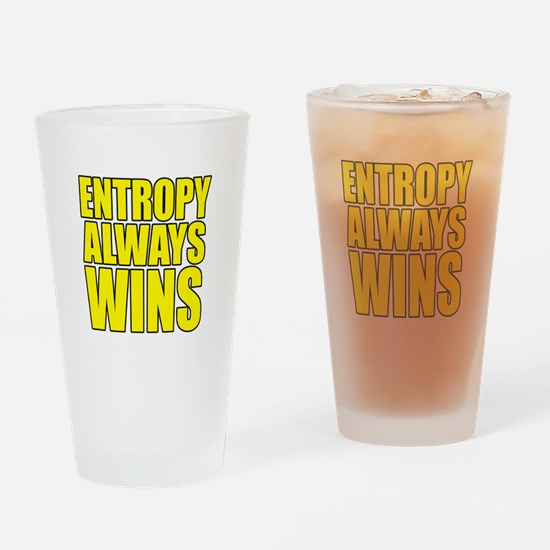 Entropy Always Wins 3 Drinking Glass