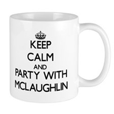 Keep calm and Party with Mclaughlin Mugs