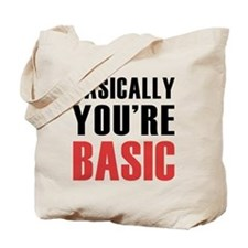 Basically You're Basic Tote Bag