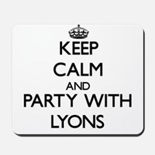 Keep calm and Party with Lyons Mousepad