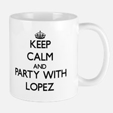 Keep calm and Party with Lopez Mugs