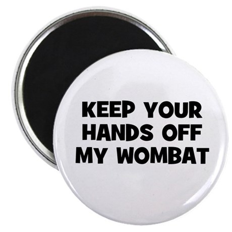 """keep your hands off my wombat 2.25"""" Magnet (10 pac"""