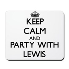 Keep calm and Party with Lewis Mousepad