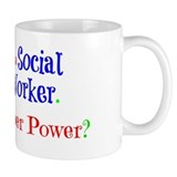 I\'m a social worker what\'s your super power Small Mugs (11 oz)