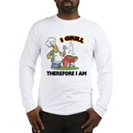 I Grill Long Sleeve T-Shirt
