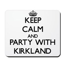 Keep calm and Party with Kirkland Mousepad