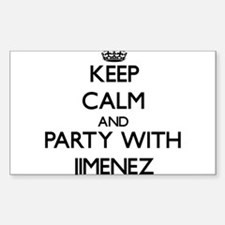 Keep calm and Party with Jimenez Decal