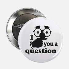 "I mustache you a question 2.25"" Button"