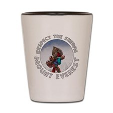 Respect the Sherpa-Everest-1 Shot Glass