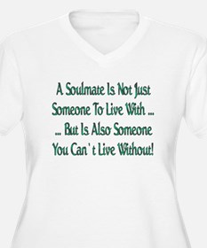 ...A Soulmate Is... T-Shirt