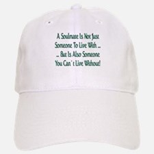 ...A Soulmate Is... Baseball Baseball Cap