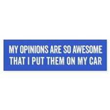 My Opinions Are So Awesome Bumper Car Sticker